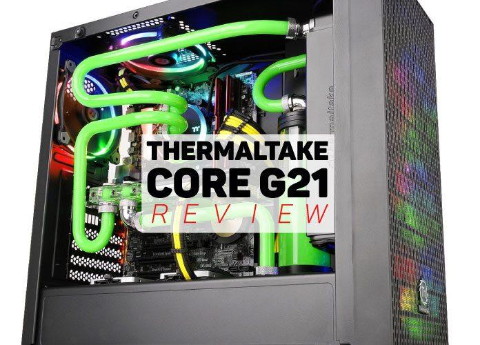 Thermaltake Core G21 Review