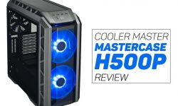 Our Honest Cooler Master MasterCase H500P Review – Is this One of the Best Cases of 2017?
