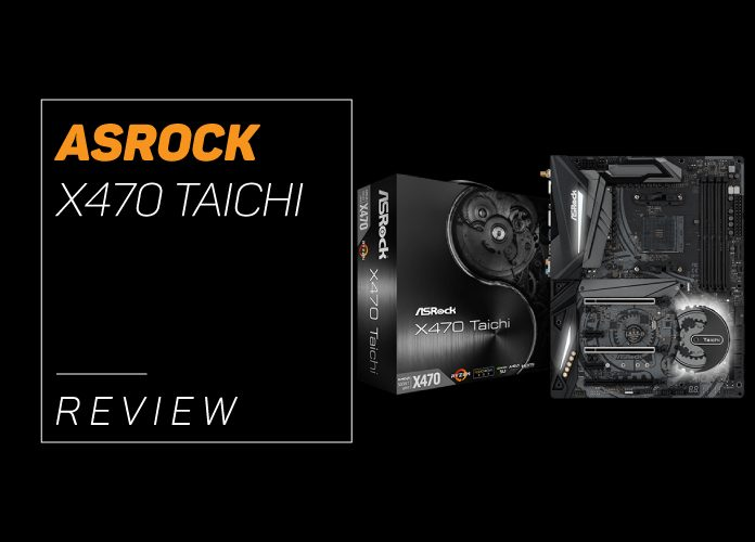 ASRock X470 Taichi Review - Pros and Cons for 2018