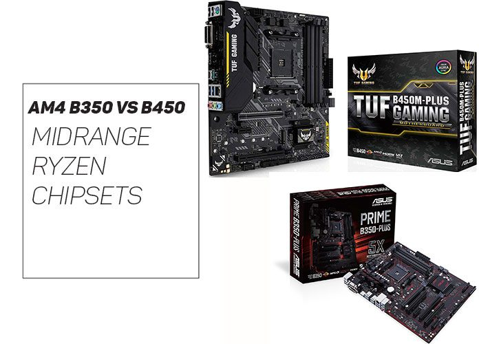 AM4 B350 vs  B450 Comparison - What are the Differences?