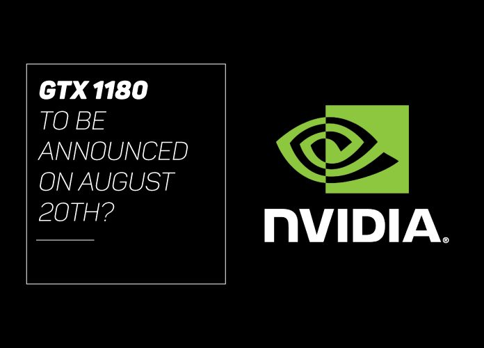 GTX 1180 To Be Announced on August 20th